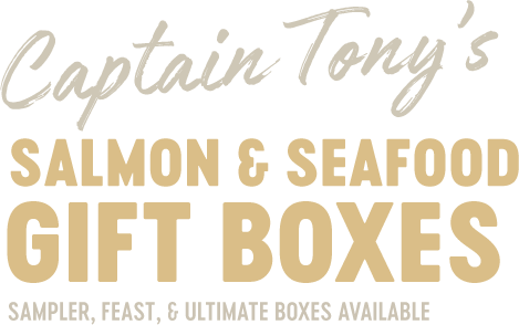 Captain Tony's Salmon and Seafood Gift Boxes